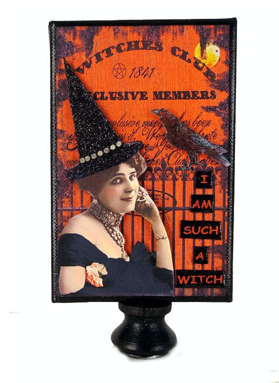 Halloween Home Decor, Mixed Media Witch, Witch Art, I Am Such A Witch