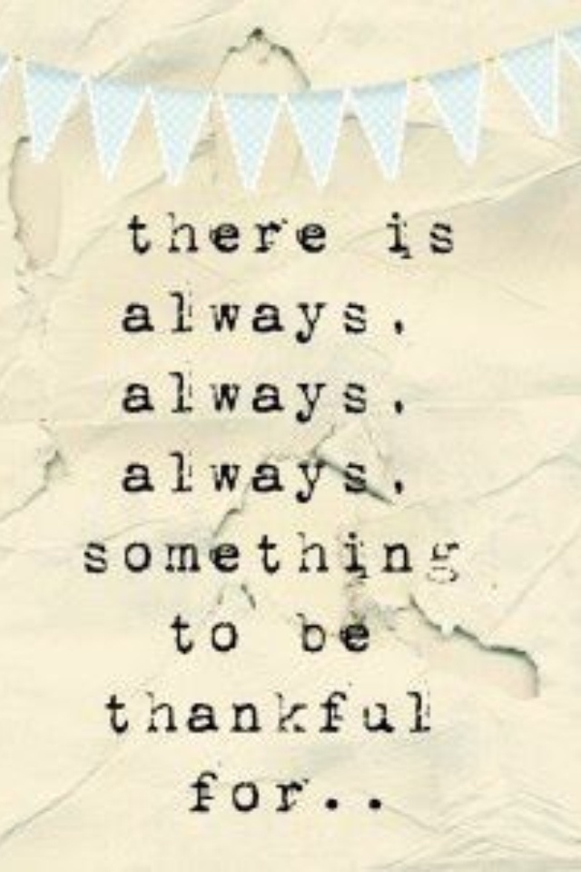Always something to be thankful for!  Sayings...  Pinterest