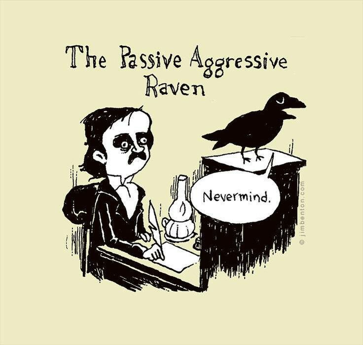 The Passive Aggressive Raven...