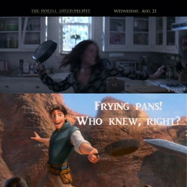 tangled and the mortal instruments have one thing in common- frying pans That's exactly what I was thinking when she did that!! Lol
