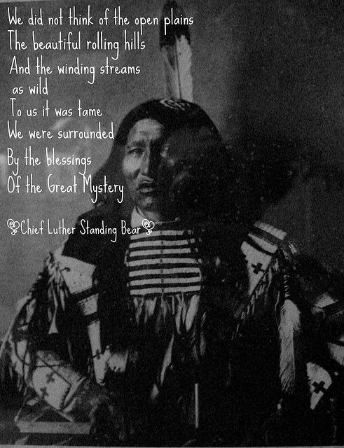 nature earth and luther standing bear To honor his dying son's last wish to be buried in his homeland, chief standing  bear set off on a grueling, six-hundred-mile journey home captured en-route.