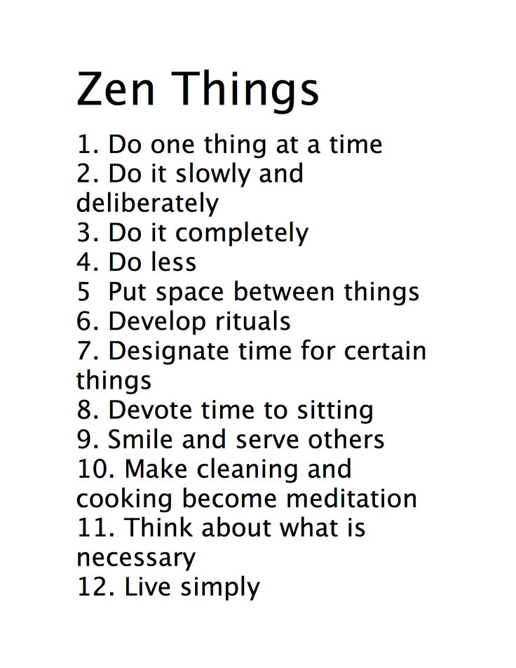 Living zen. this list kindof reminds me of myself. besides the cooking and cleaning part. i am so zen! (Check out www.zenbedrooms.com for the complete Zen experience.)