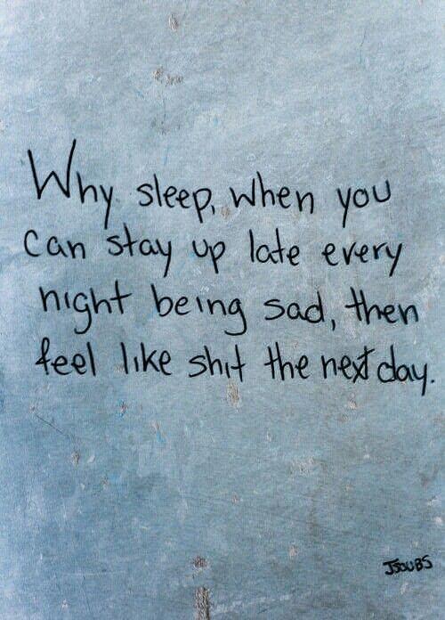 Insomnia Sayings that speak to me! Pinterest