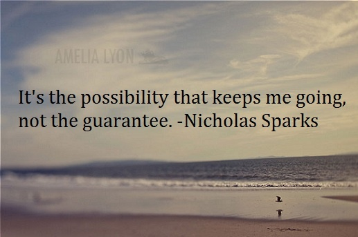 love this quote from nicholas sparks!