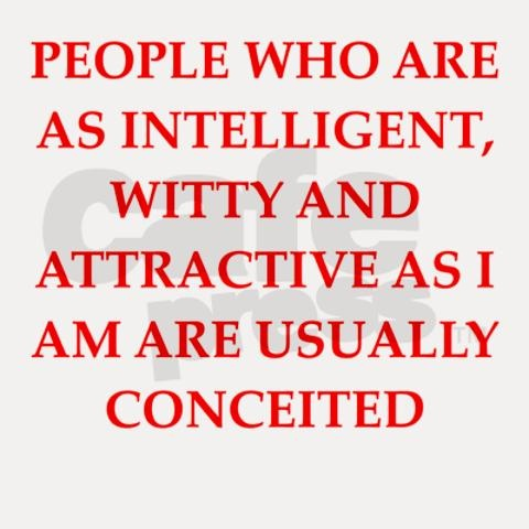 Funny Quotes About Conceited People. QuotesGram