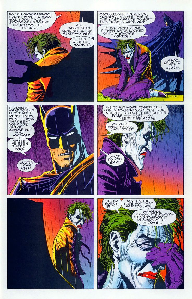 """Haha Y'know, its funny this situation reminds me of a joke."" - The Joker in The Killing Joke by Alan Moore"