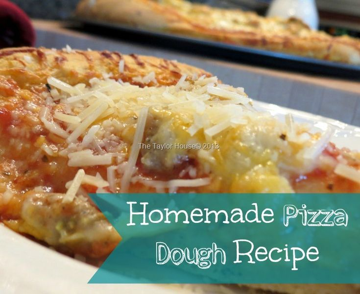 Quick and Easy Homemade Pizza Dough Recipe - The Taylor House