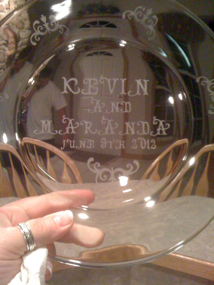 Glass plate etched for wedding gift items i made pinterest for Etched glass wedding gifts