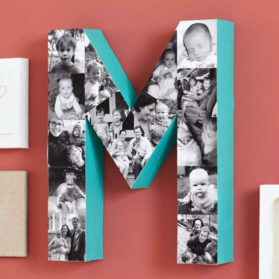 DIY- Black-and-White Photo Collage that Mom can hang up and admire for years. Take a wooden crafts letter and paint the outside edges with a bright accent color; let dry. Print a variety of meaningful black-and-white photos. Cut the photos to fit the front of the letter and adhere each one carefully using a thin layer of Mod Podge.