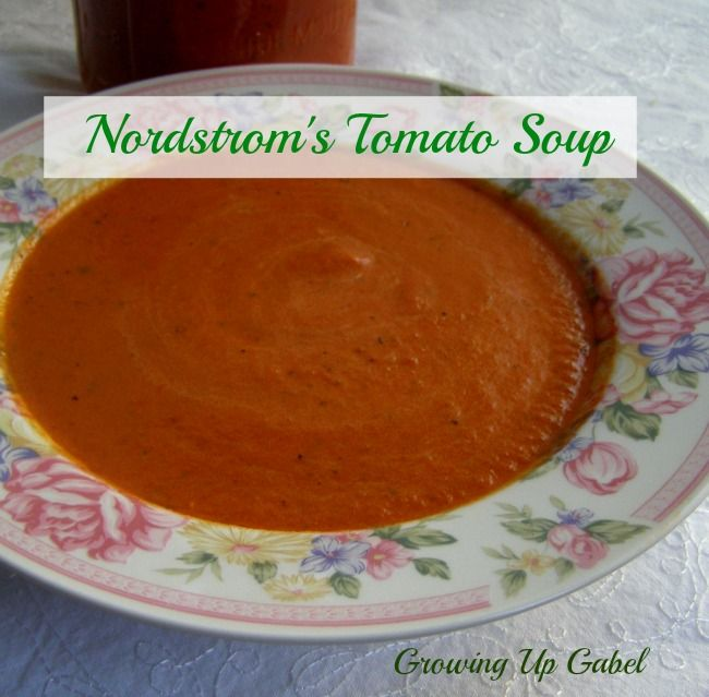 Tomato Soup: A Nordstrom Knockoff from Growing Up Gabel #recipe #soup