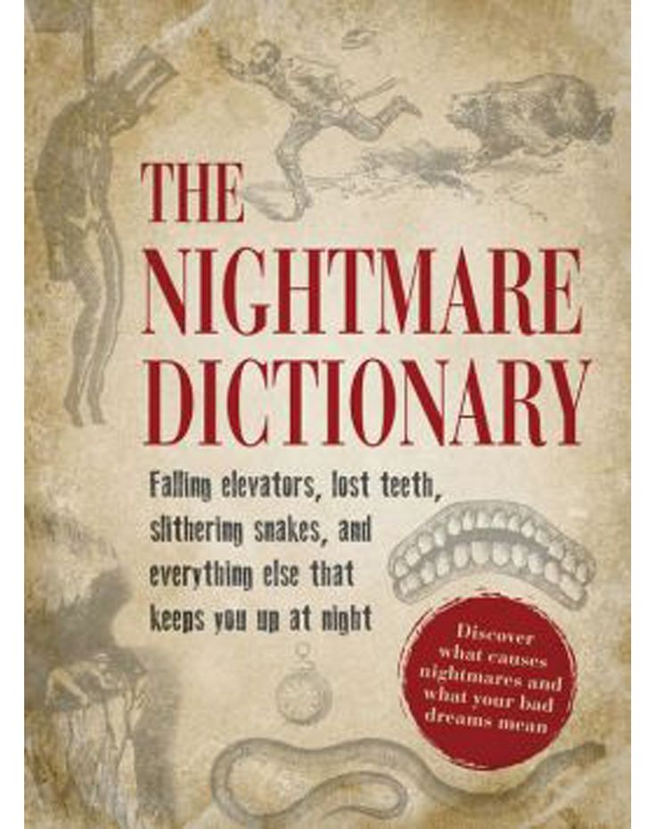 The Nightmare Dictionary: Discover What Causes Nightmares and What ...