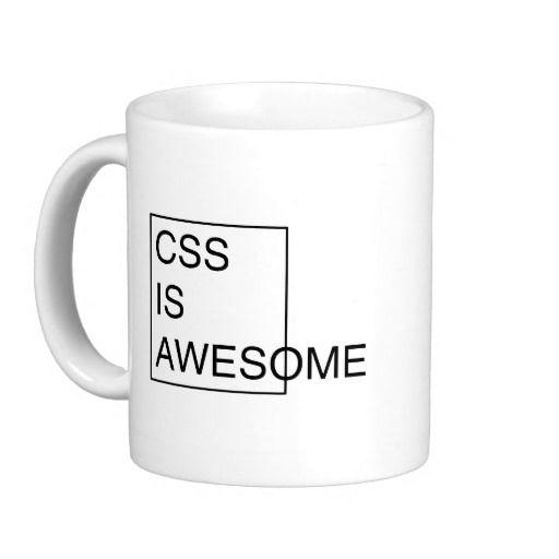 Css Is Awesome Coffee Mug Coffee Mugs Pinterest
