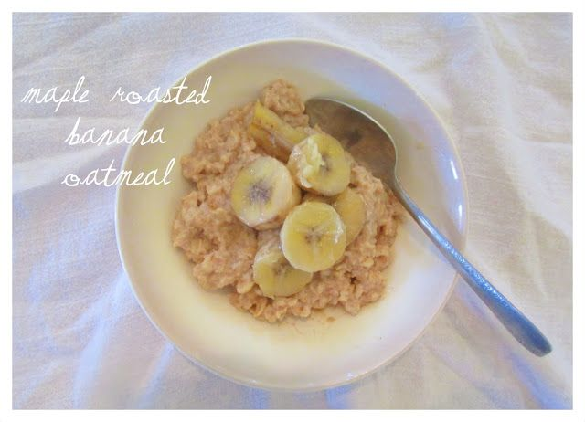 Maple Roasted Bananas on Cinnamon Vanilla Oatmeal