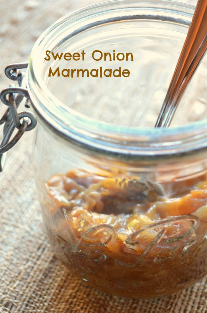 Sweet Onion Marmalade | Food I'd Love to Make | Pinterest