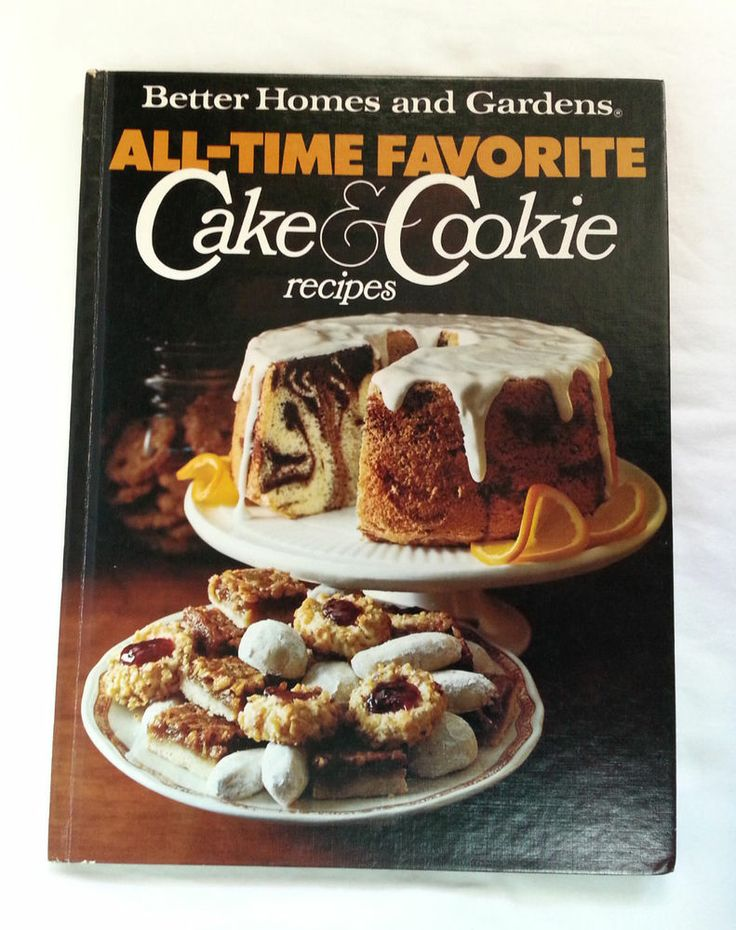 All Time Favorite Cake And Cookie Recipes By Better Homes