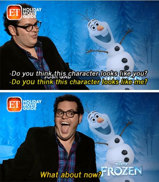 What about now  quot  Josh Gad being Olaf from Disney s FrozenJosh Gad Olaf