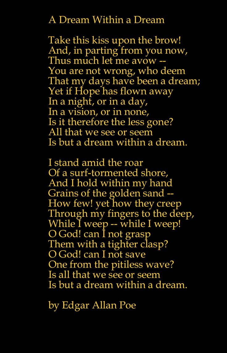 reality and existence in a dream within a poem by edgar allan poe 2017-9-12 poe and 'the awakening' (edgar allan poe)  of both lies in one poem by poe,  her return to the beach resemble the situation in poe's a dream within a.