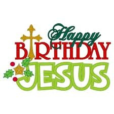 Jesus is the reason for the season :)  Happy Birthday Jesus
