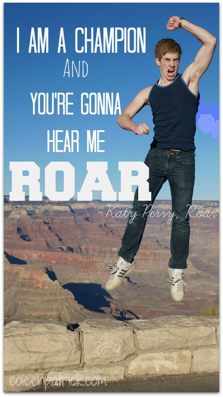 I Am A Champion And Youre Gonna Hear Me Roar Katy Perry Quotes From...