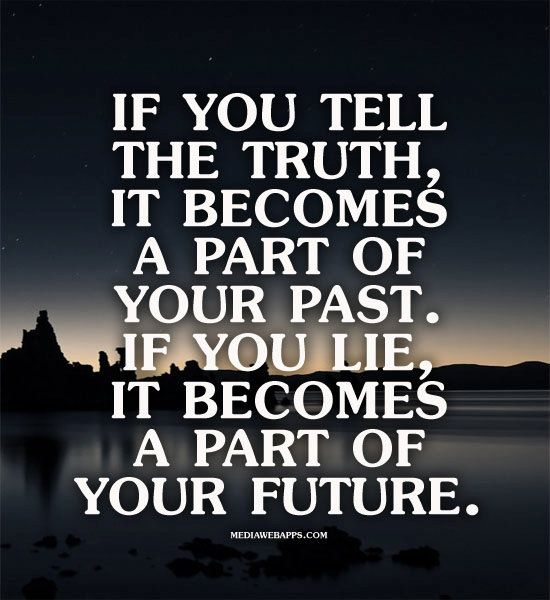 Always tell the truth. | Sayings | Pinterest