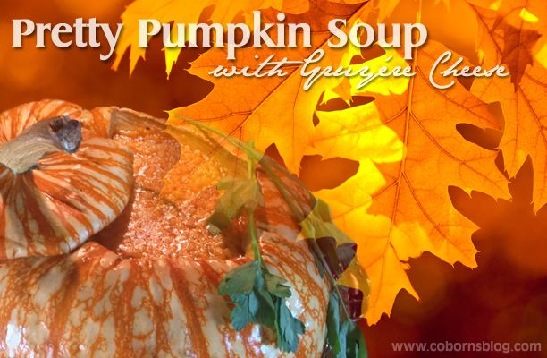 Pretty Pumpkin Soup with Gruyère Cheese | Fall | Pinterest