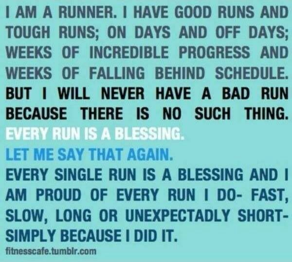 This is my favorite running quote of all time. Running is a blessing!