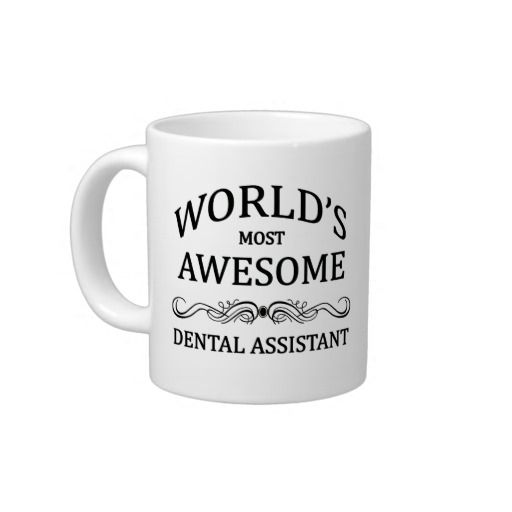 Dental Assistant what is the most
