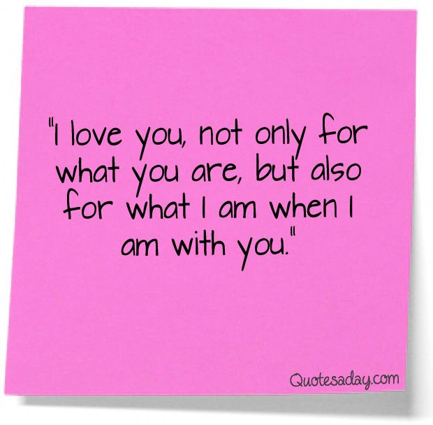 Love You For What I Am When I Am With You!