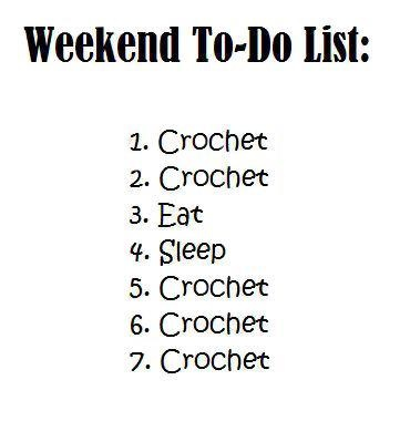 This is my to do list!!!! Crochet Humor Pinterest