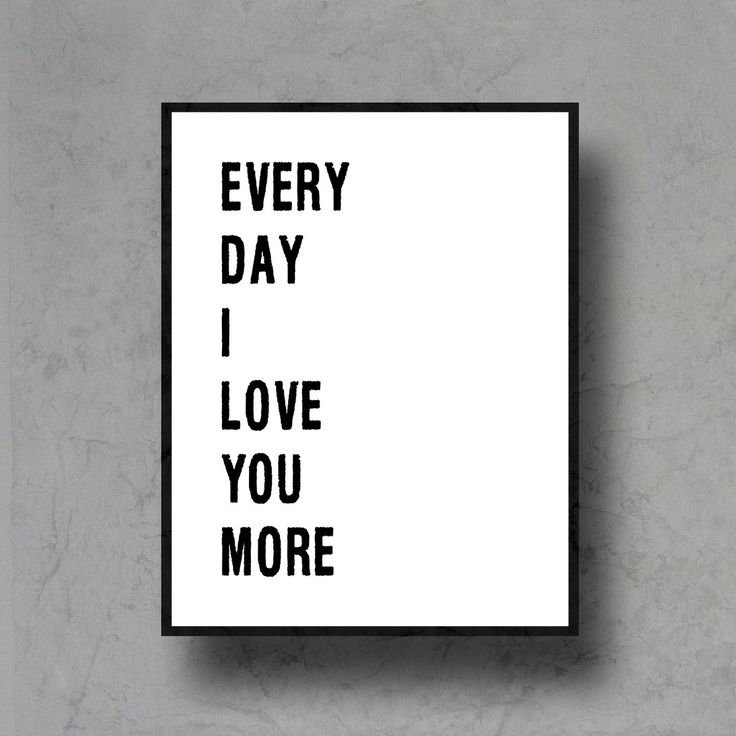 I Love You Everyday Quotes : everyday I love you more typographic art print quote poster ...
