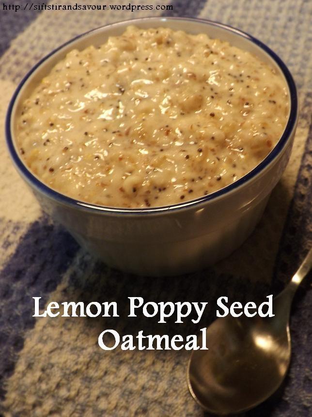 Lemon Poppy Seed Oatmeal- Vegan, Gluten-Free & Refined Sugar-Free