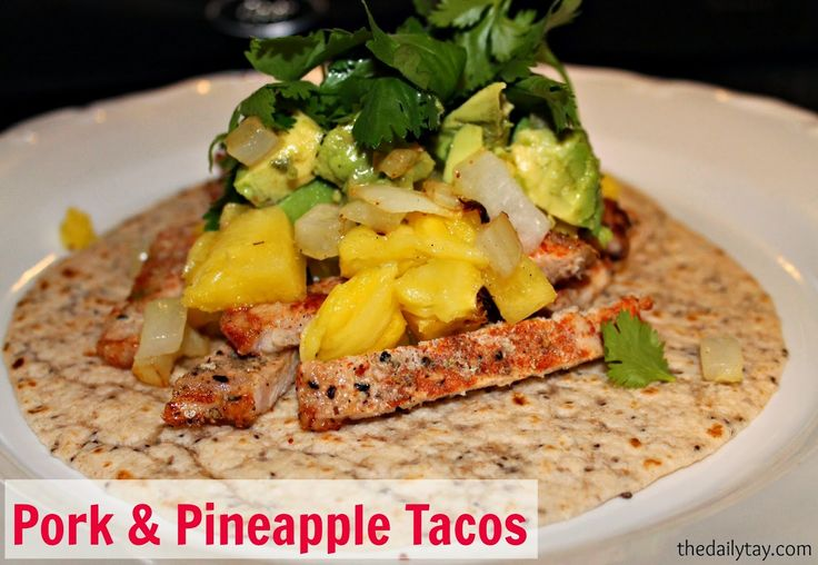 The Daily Tay: Pork & Pineapple Tacos | im hungry | Pinterest