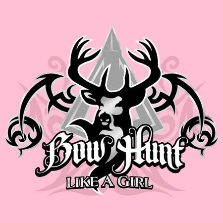 Bow hunt like a girl! Bow hunting t-shirt