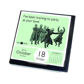 2013 Someecards Daily Desktop Calendar | just b.CAUSE