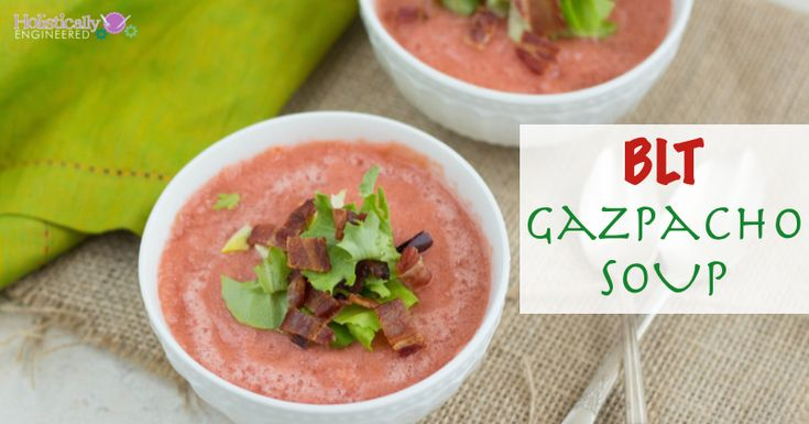 BLT Gazpacho Soup | Recipe