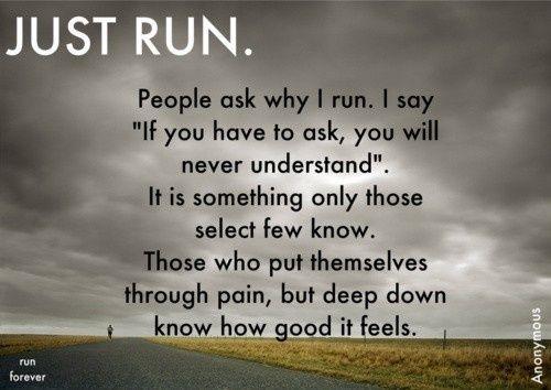 Oh yes! Pleasure of running.