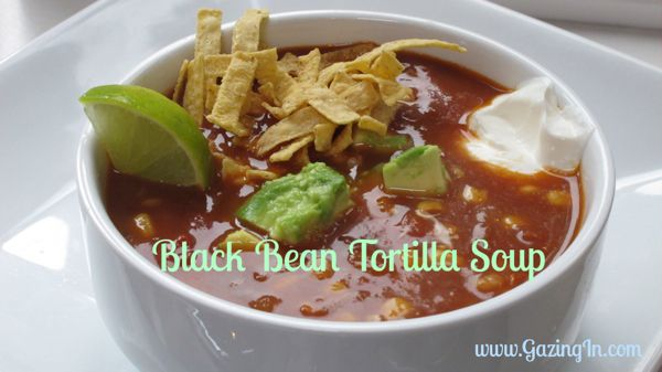 Black Bean Tortilla Soup | Chowder, Stew and Soup Recipes | Pinterest