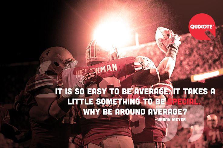 ... Urban Meyer #quote #OSU #OhioStateUniversity #buckeyes #UrbanMeyer #