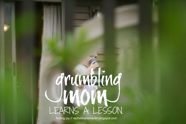 grumbling mom learns a lesson.  #motherhood