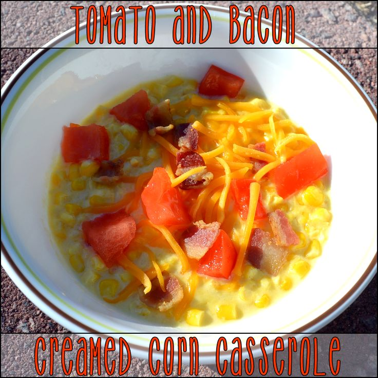 Tomato and Bacon Creamed Corn Casserole - A great set it & forget it ...