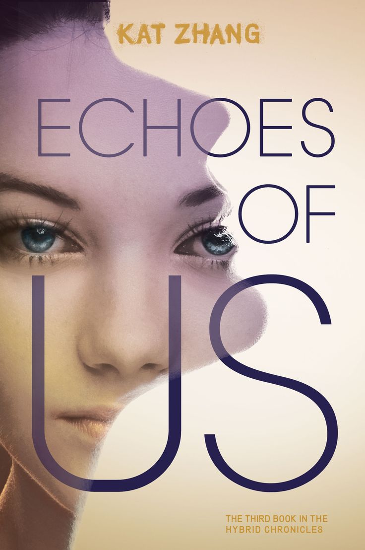 Echoes of Us by Kat Zhang | The Hybrid Chronicles, #3 | Publisher: HarperCollins | Publication Date: September 16, 2014 | #YA Science Fiction | via EpicReads.com!