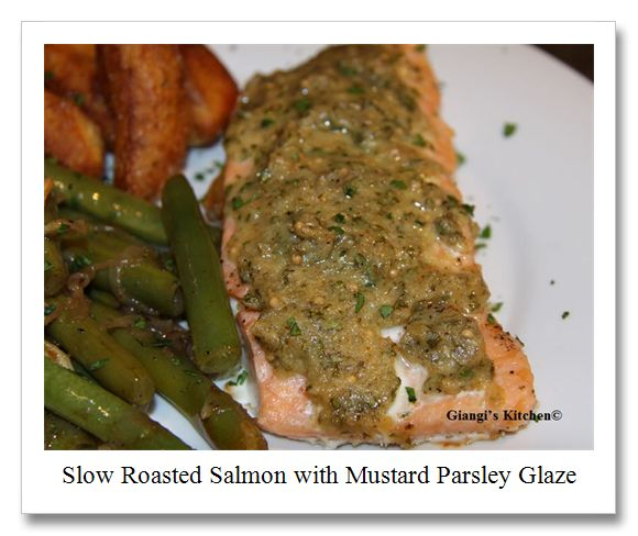 Green Beans with Garlic Chips and Slow Roasted Salmon with Mustard ...