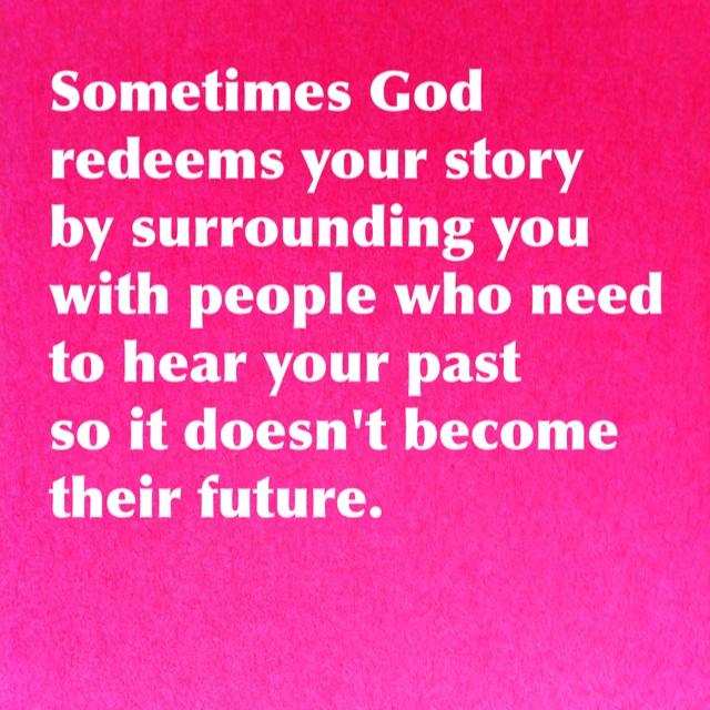 So very true...redeem your story.