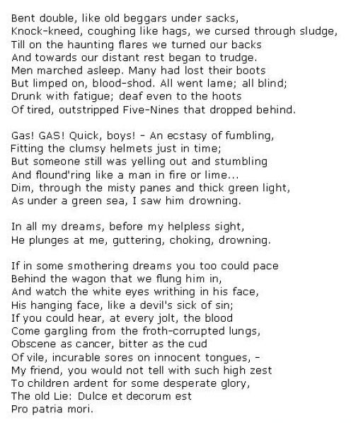 the horrific accounts of world war i in wilfred owens poem dulce et decorum est The poem dulce et decorum est was written by wilfred owen during world war one, and is probably the most popular war-poem ever writtenthe title is part of the latin phrase 'dulce et decorum est pro patria mori' which means 'it is sweet and right to die for your country.