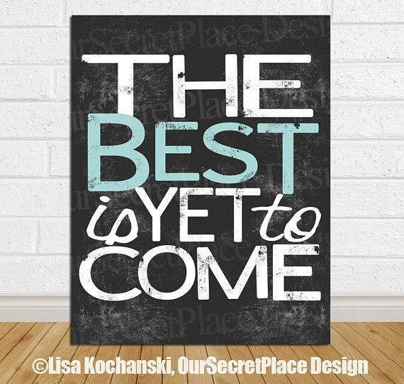 Printable the best is yet to come inspirational wall art for Best place for wall decor