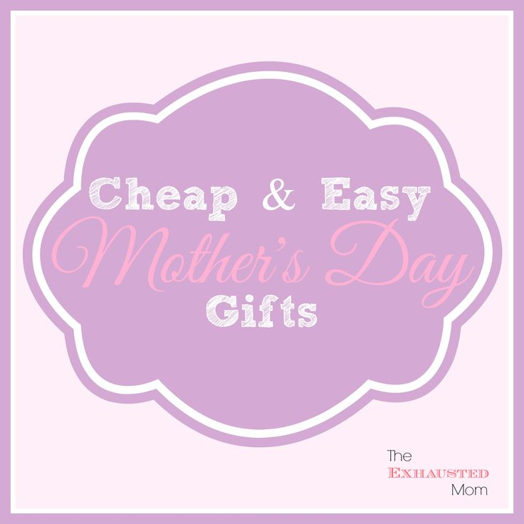 Cheap Easy Mother 39 S Day Gifts Holidays Pinterest