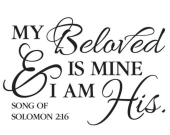 Song of Solomon 2:16 My Beloved is mine and I am His - Bible Verse Scripture Vinyl Wall Art