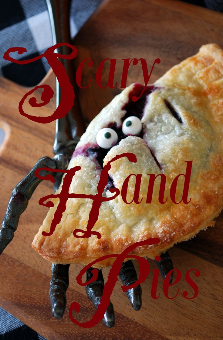 Scary Hand Pies | Halloween and Fall | Pinterest