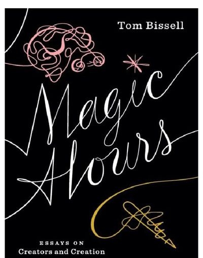 magic hours essays on creators and creation