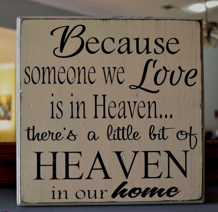 Because someone we love is in heavenCustom wood sign